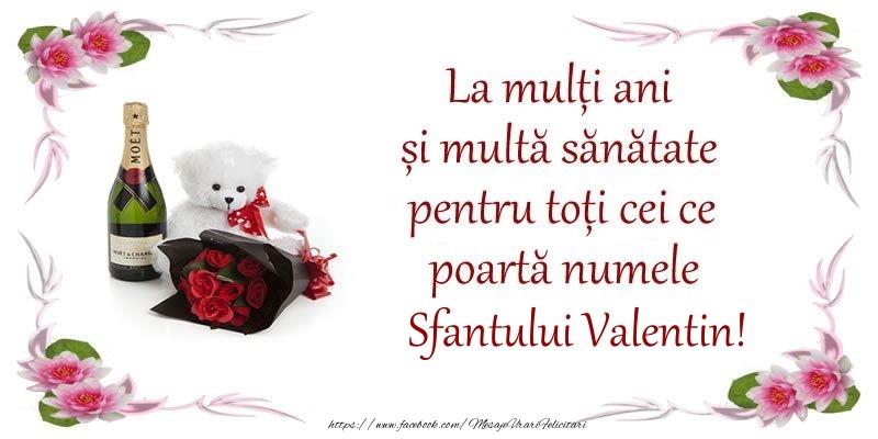 Felicitari de Sfantul Valentin - La multi ani si multa sanatate pentru toti ce poarta numele Sfantului Valentin!