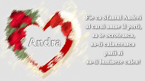 Felicitari de Sfantul Andrei - Andra, fie ca Sfantul Andrei al carui nume il porti, sa-ti calauzeasca pasii si sa-ti lumineze ziua!a