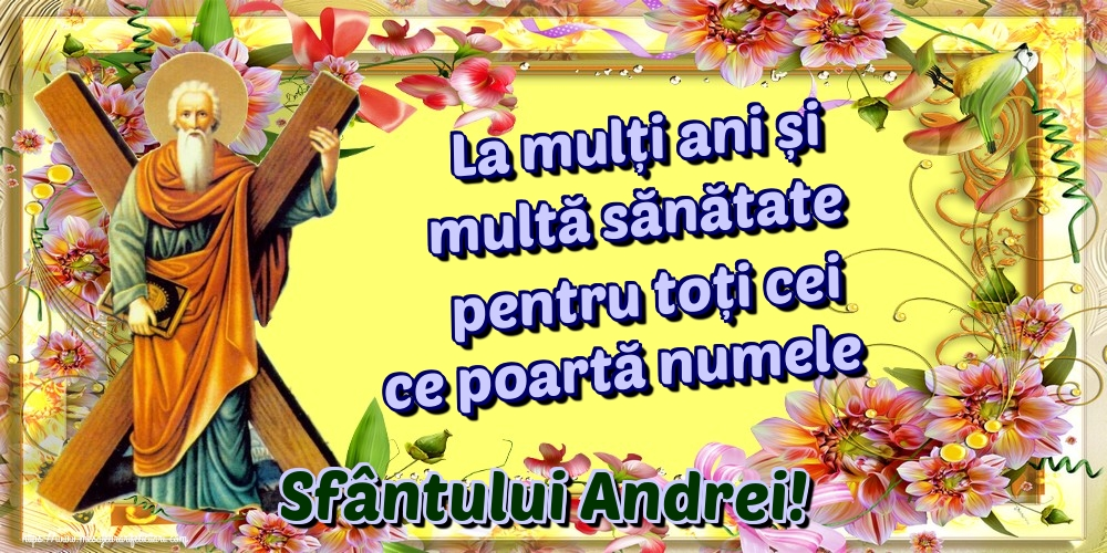 Cele mai apreciate felicitari de Sfantul Andrei - La mulți ani și multă sănătate pentru toți cei ce poartă numele Sfântului Andrei!