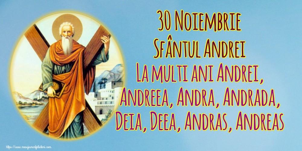 Cele mai apreciate felicitari de Sfantul Andrei - 30 Noiembrie Sfântul Andrei La multi ani Andrei, Andreea, Andra, Andrada, Deia, Deea, Andras, Andreas
