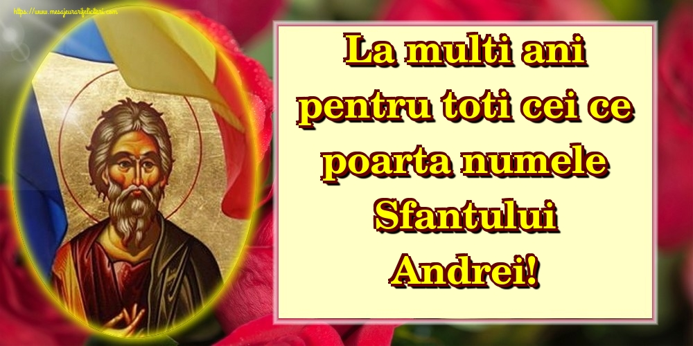 Felicitari de Sfantul Andrei - La multi ani pentru toti cei ce poarta numele Sfantului Andrei!