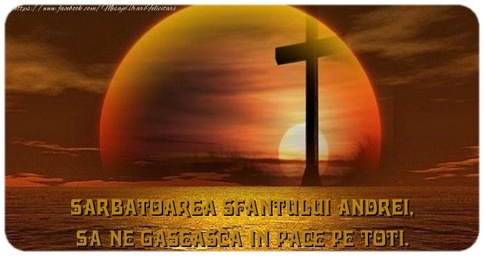 Felicitari de Sfantul Andrei - Sarbatoarea Sfantului Andrei, Sa ne gaseasca in pace pe toti.