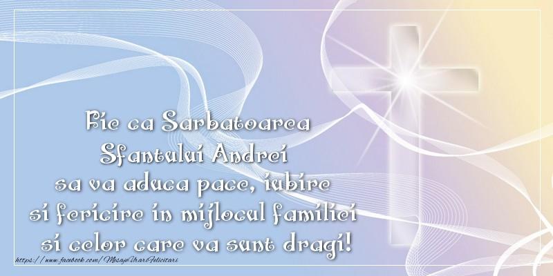 Felicitari de Sfantul Andrei - Fie ca Sarbatoarea Sfantului Andrei sa va aduca pace, iubire si fericire in mijlocul familiei si celor care va sunt dragi!