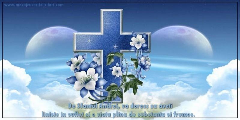 Felicitari de Sfantul Andrei - De Sfantul Andrei, va doresc sa aveti liniste in suflet si o viata plina de substanta si frumos.
