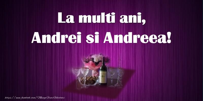 La multi ani, Andrei si Andreea!