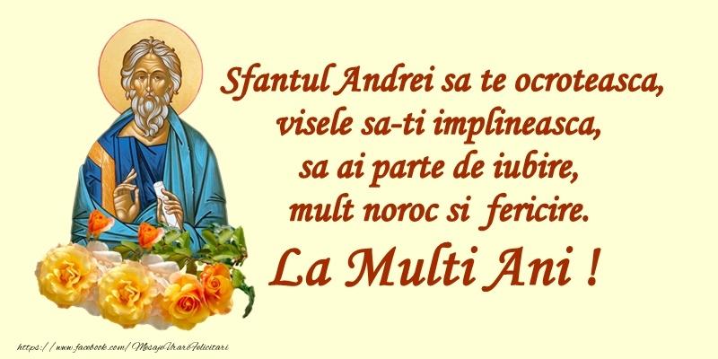 Felicitari de Sfantul Andrei - Sfantul Andrei sa te ocroteasca, visele sa-ti impineasca, sa ai parte de iubire, mult noroc si fericire. La multi ani!