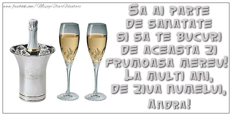 Cele mai apreciate felicitari de Sfantul Andrei - Sa ai parte de sanatate si sa te bucuri de aceasta zi frumoasa mereu!  La multi ani, de ziua numelui, Andra