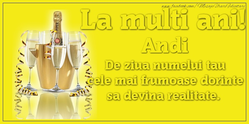Felicitari de Sfantul Andrei - La multi ani, Andi De ziua numelui tau cele mai frumoase dorinte sa devina realitate.