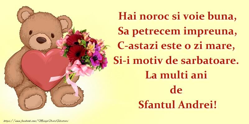 Cele mai apreciate felicitari de Sfantul Andrei - Hai noroc si voie buna, Sa petrecem impreuna, C-astazi este o zi mare,  Si-i motiv de sarbatoare. La multi ani de Sfantul Andrei!