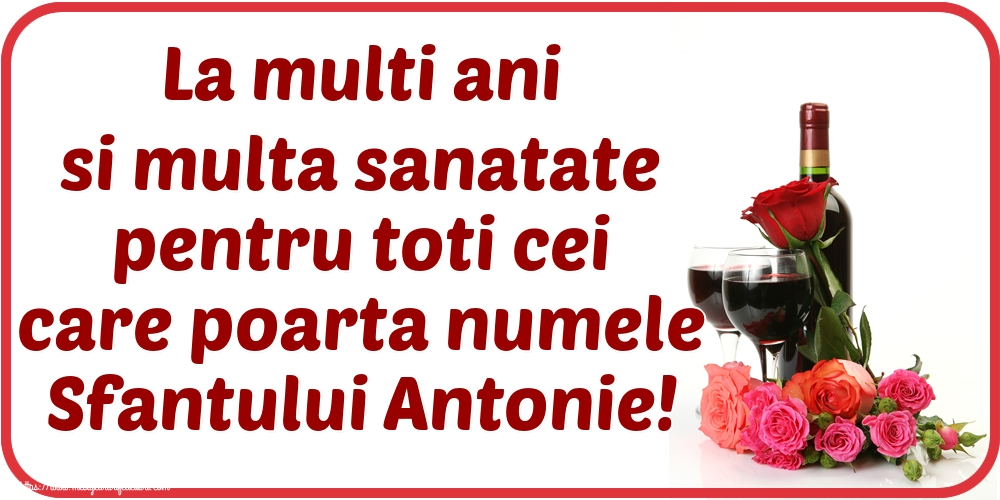 Felicitari de Sfantul Antonie cel Mare - La multi ani si multa sanatate pentru toti cei care poarta numele Sfantului Antonie!