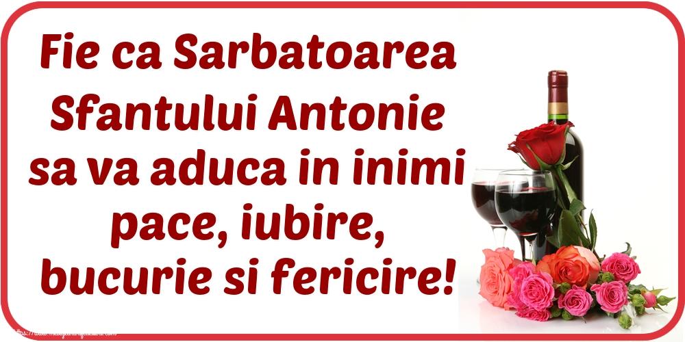 Felicitari de Sfantul Antonie cel Mare - Fie ca Sarbatoarea Sfantului Antonie sa va aduca in inimi pace, iubire, bucurie si fericire!