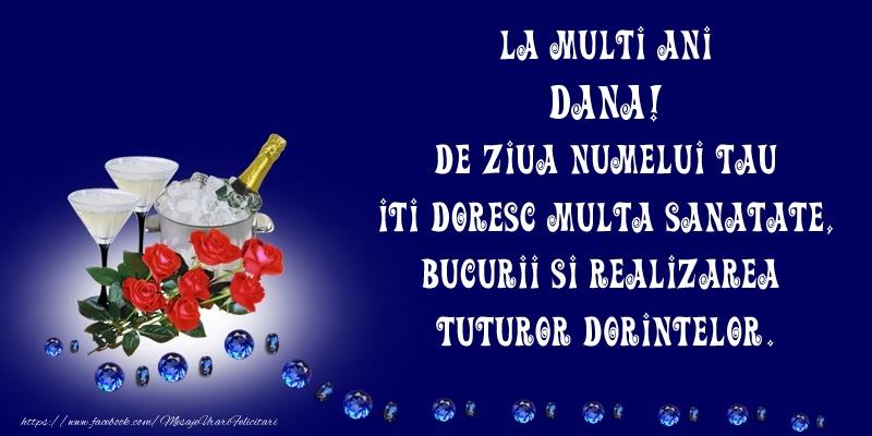 Felicitari de Sfantul Daniel - La Multi Ani Dana, de ziua numelui tau iti doresc multa sanatate, bucurii si realizarea tuturor dorintelor.
