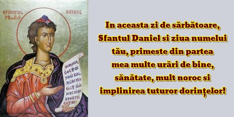 Felicitari de Sfantul Daniel - Primeste din partea mea multe urări de bine
