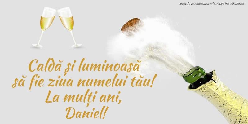 Felicitari de Sfantul Daniel - Caldă și luminoasă să fie ziua numelui tău! La mulți ani, Daniel!