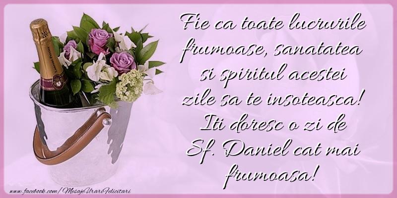 Felicitari de Sfantul Daniel - Iti doresc o zi de Sf. Daniel cat mai frumoasa!