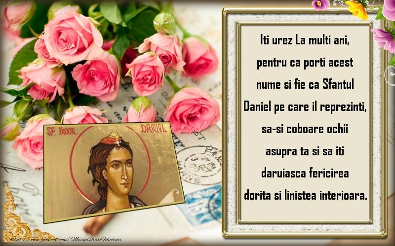 Felicitari de Sfantul Daniel - Fie ca Sfantul Daniel pe care il reprezinti, sa-si coboare ochii asupra ta