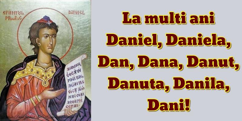 Cele mai apreciate felicitari de Sfantul Daniel - La multi ani Daniel, Daniela, Dan, Dana, Danut, Danuta, Danila, Dani!