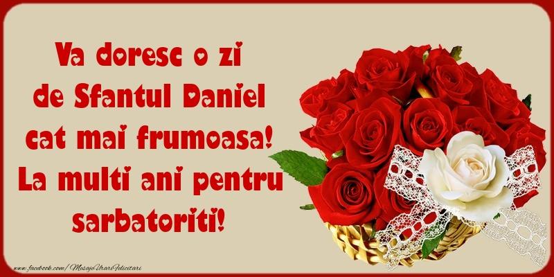 Felicitari de Sfantul Daniel - Va doresc o zi de Sfantul Daniel cat mai frumoasa!