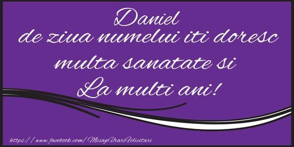 Felicitari de Sfantul Daniel - Daniel de ziua numelui iti doresc multa sanatate si La multi ani!