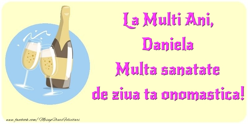 Felicitari de Sfantul Daniel - La Multi Ani, Multa sanatate de ziua ta onomastica! Daniela - mesajeurarifelicitari.com