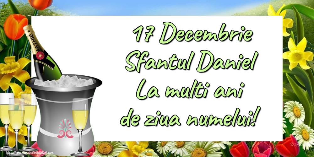 Felicitari de Sfantul Daniel - 17 Decembrie Sfantul Daniel La multi ani de ziua numelui!