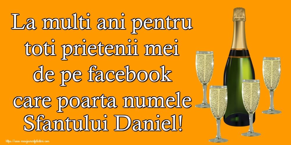 Felicitari de Sfantul Daniel - La multi ani pentru toti prietenii mei de pe facebook care poarta numele Sfantului Daniel!