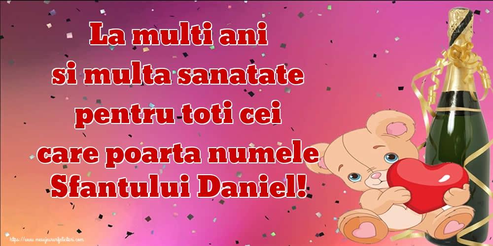 Felicitari de Sfantul Daniel - La multi ani si multa sanatate pentru toti cei care poarta numele Sfantului Daniel!