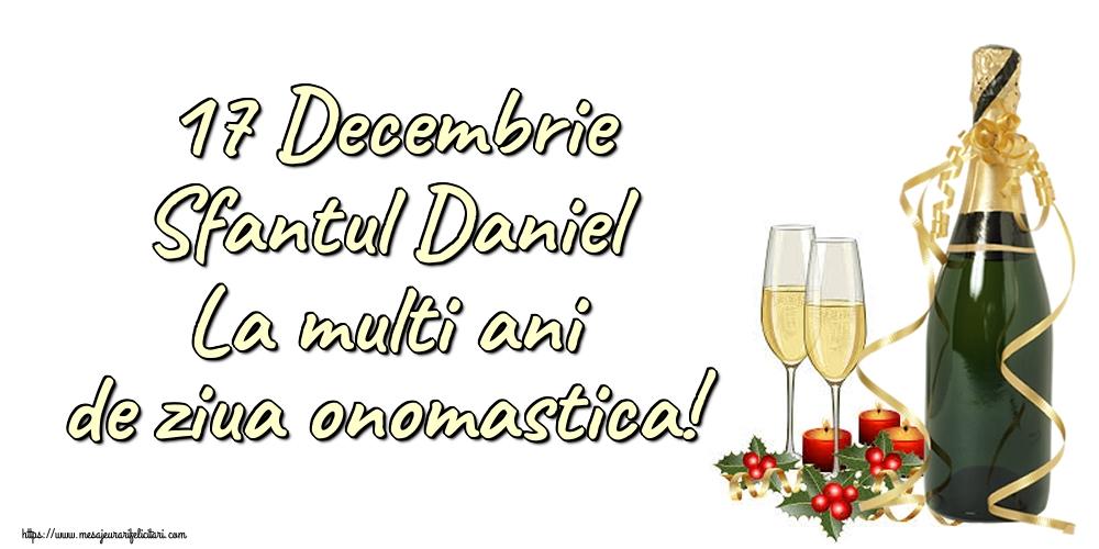 Felicitari de Sfantul Daniel - 17 Decembrie Sfantul Daniel La multi ani de ziua onomastica!