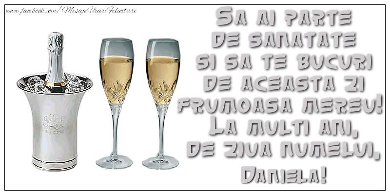 Felicitari de Sfantul Daniel - Sa ai parte de sanatate si sa te bucuri de aceasta zi frumoasa mereu!  La multi ani, de ziua numelui, Daniela