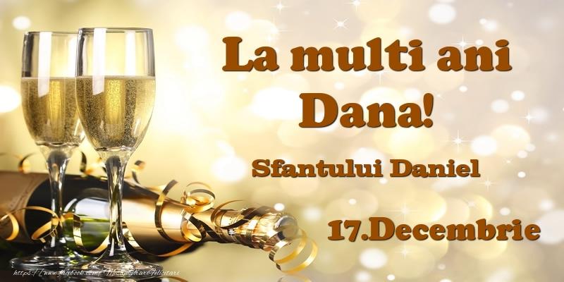 Sfantul Daniel 17.Decembrie Sfantului Daniel La multi ani, Dana!