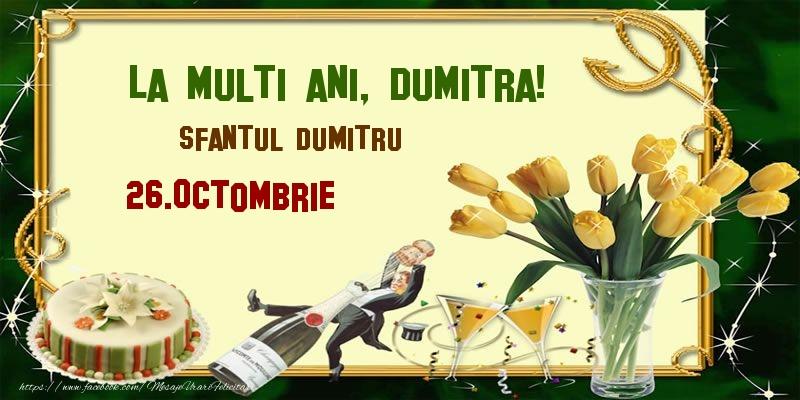 Felicitari de Sfantul Dumitru - La multi ani, Dumitra! Sfantul Dumitru - 26.Octombrie