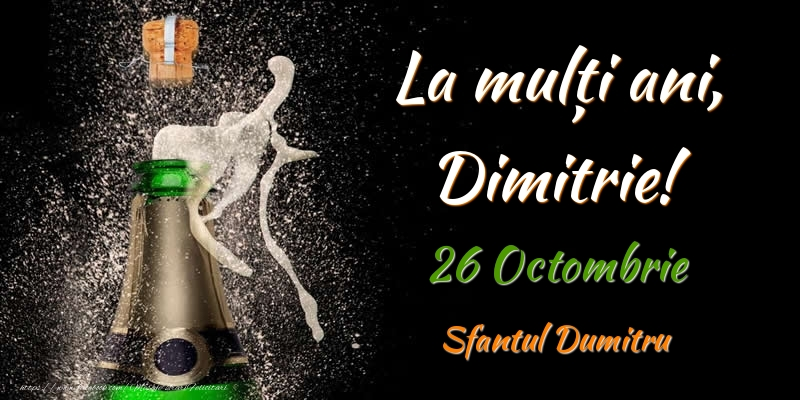 Felicitari de Sfantul Dumitru - La multi ani, Dimitrie! 26 Octombrie Sfantul Dumitru