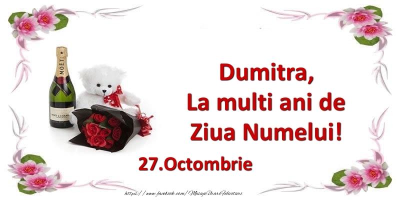 Dumitra, la multi ani de ziua numelui! 27.Octombrie