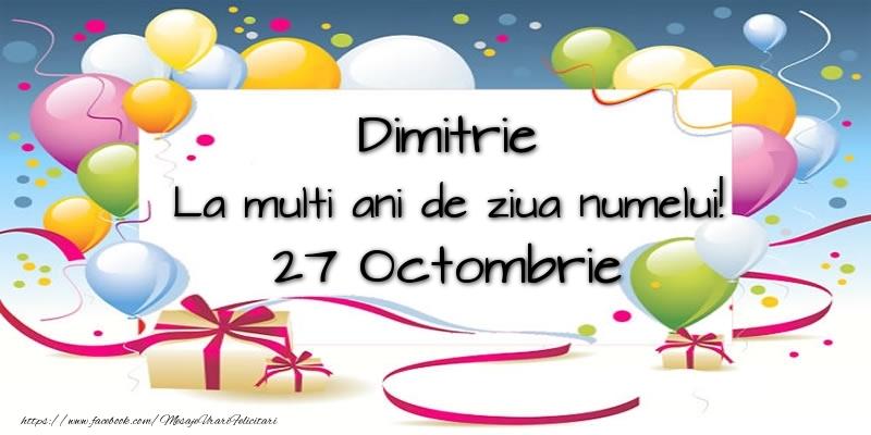 Felicitari de Sfantul Dumitru - Dimitrie, La multi ani de ziua numelui! 27 Octombrie