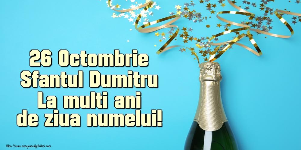 Felicitari de Sfantul Dumitru - 26 Octombrie Sfantul Dumitru La multi ani de ziua numelui!