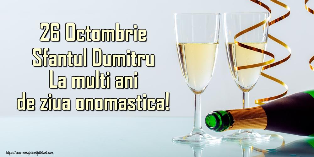 Felicitari de Sfantul Dumitru - 26 Octombrie Sfantul Dumitru La multi ani de ziua onomastica!