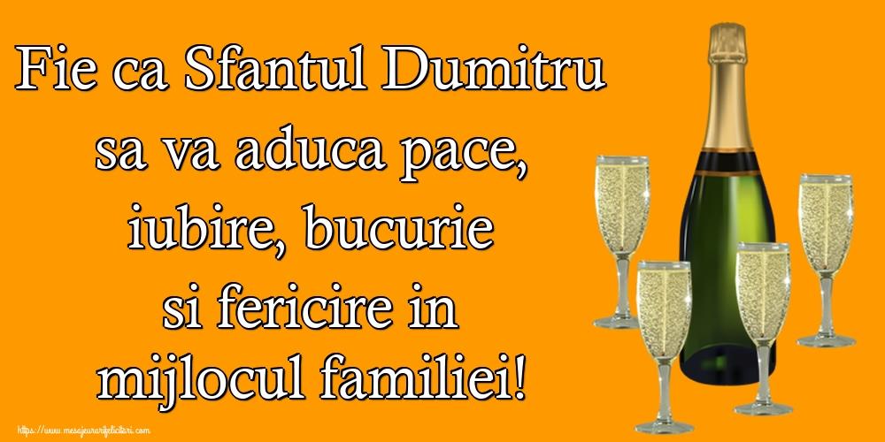 Fie ca Sfantul Dumitru sa va aduca pace, iubire, bucurie si fericire in mijlocul familiei!