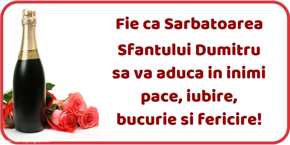 Felicitari de Sfantul Dumitru - Fie ca Sarbatoarea Sfantului Dumitru sa va aduca in inimi pace, iubire, bucurie si fericire!
