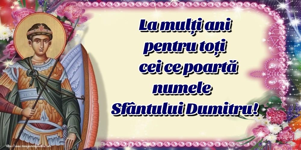 Felicitari de Sfantul Dumitru - La mulți ani pentru toți cei ce poartă numele Sfântului Dumitru!