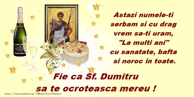 Sfantul Dumitru La multi ani Fie ca Sf. Dumitru sa te ocroteasca mereu.