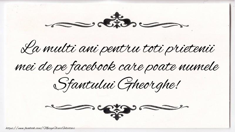 Felicitari de Sfantul Gheorghe - La multi ani pentru toti prietenii mei de pe facebook