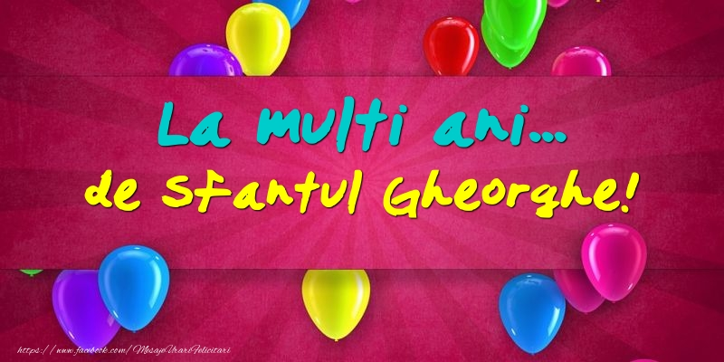 Felicitari de Sfantul Gheorghe - La multi ani... de Sfantul Gheorghe!