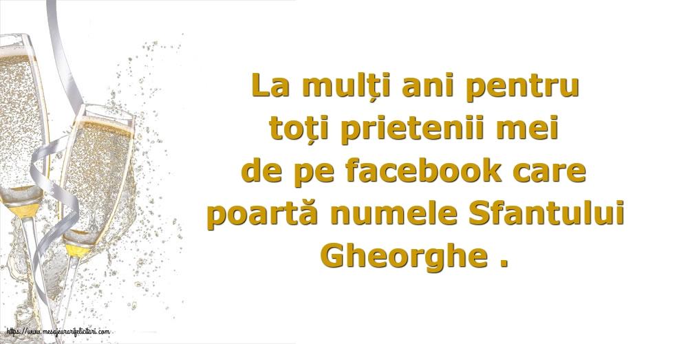 Felicitari de Sfantul Gheorghe cu sampanie - La mulți ani pentru toți prietenii mei de pe facebook