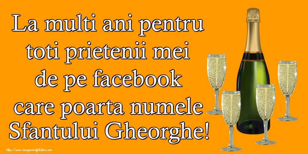 Cele mai apreciate felicitari de Sfantul Gheorghe cu sampanie - La multi ani pentru toti prietenii mei de pe facebook care poarta numele Sfantului Gheorghe!