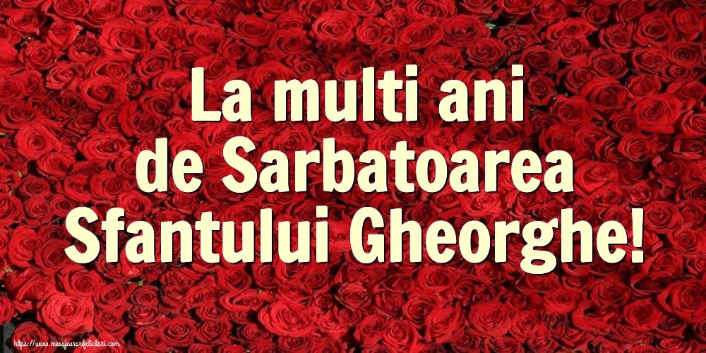 Cele mai apreciate felicitari de Sfantul Gheorghe cu flori - La multi ani de Sarbatoarea Sfantului Gheorghe!