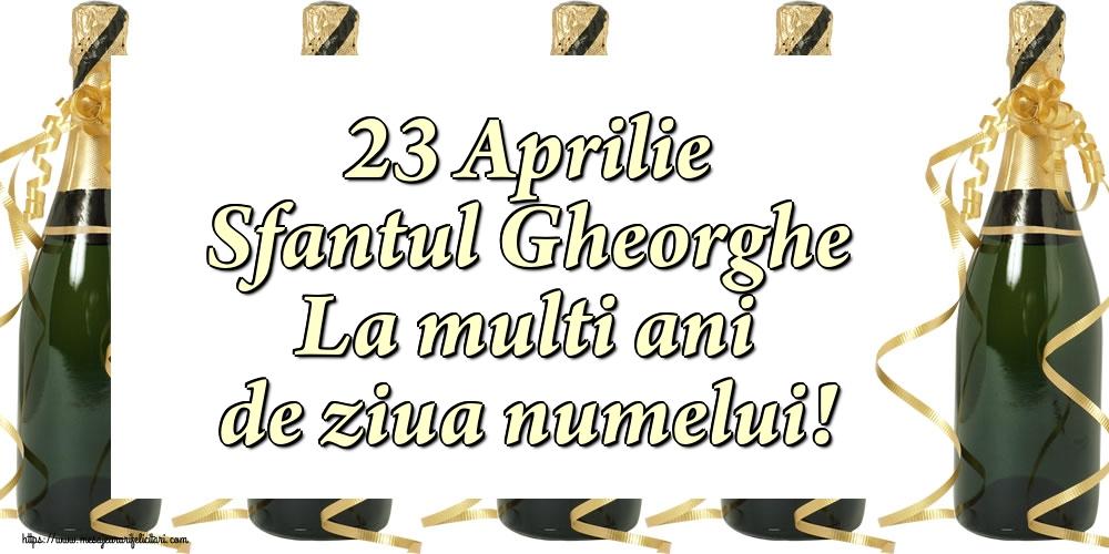Felicitari de Sfantul Gheorghe cu sampanie - 23 Aprilie Sfantul Gheorghe La multi ani de ziua numelui!