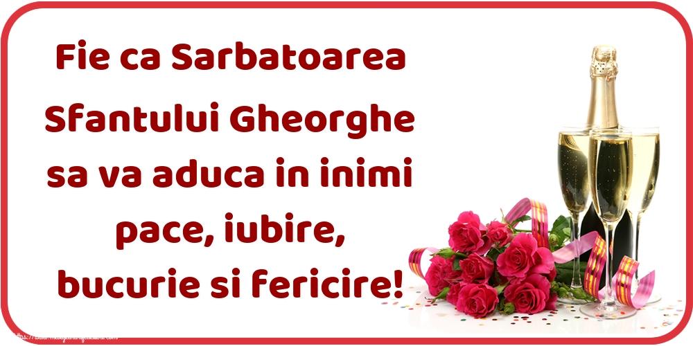 Cele mai apreciate felicitari de Sfantul Gheorghe cu sampanie - Fie ca Sarbatoarea Sfantului Gheorghe sa va aduca in inimi pace, iubire, bucurie si fericire!