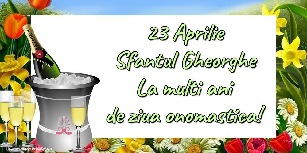 Felicitari de Sfantul Gheorghe - 23 Aprilie Sfantul Gheorghe La multi ani de ziua onomastica! - mesajeurarifelicitari.com