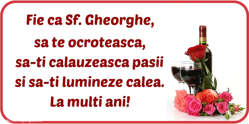 Cele mai apreciate felicitari de Sfantul Gheorghe cu sampanie - Fie ca Sf. Gheorghe, sa te ocroteasca, sa-ti calauzeasca pasii si sa-ti lumineze calea. La multi ani!