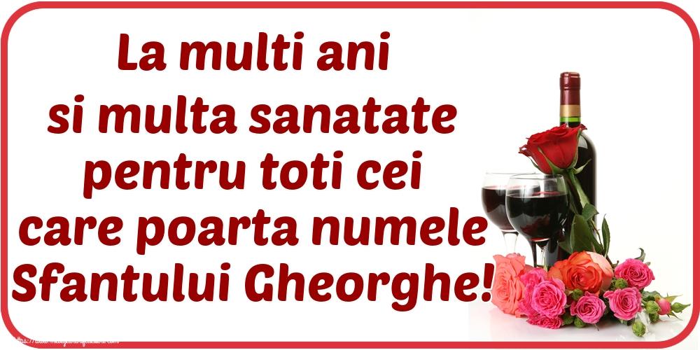 Felicitari de Sfantul Gheorghe - La multi ani si multa sanatate pentru toti cei care poarta numele Sfantului Gheorghe! - mesajeurarifelicitari.com